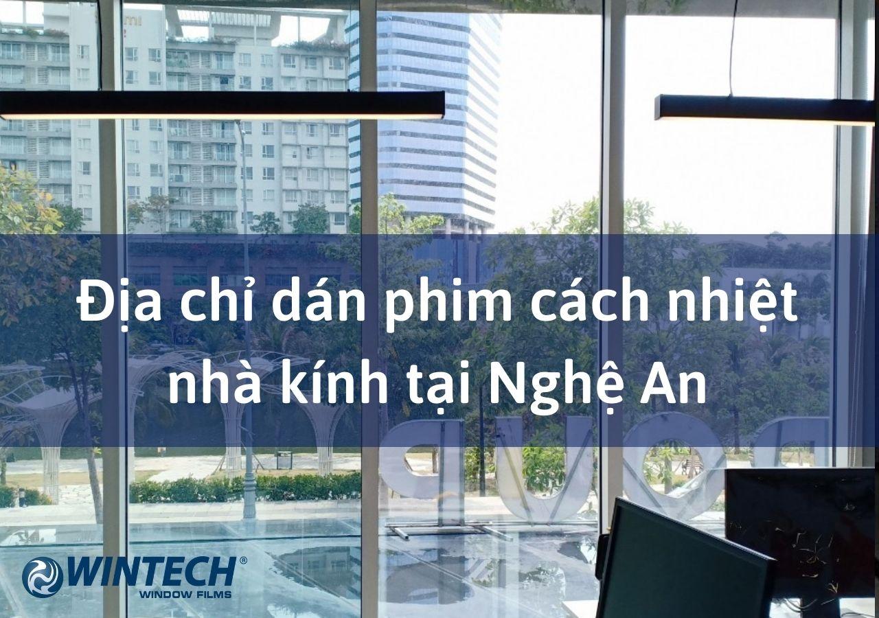 Địa chỉ dán phim cách nhiệt nhà kính tại Nghệ An
